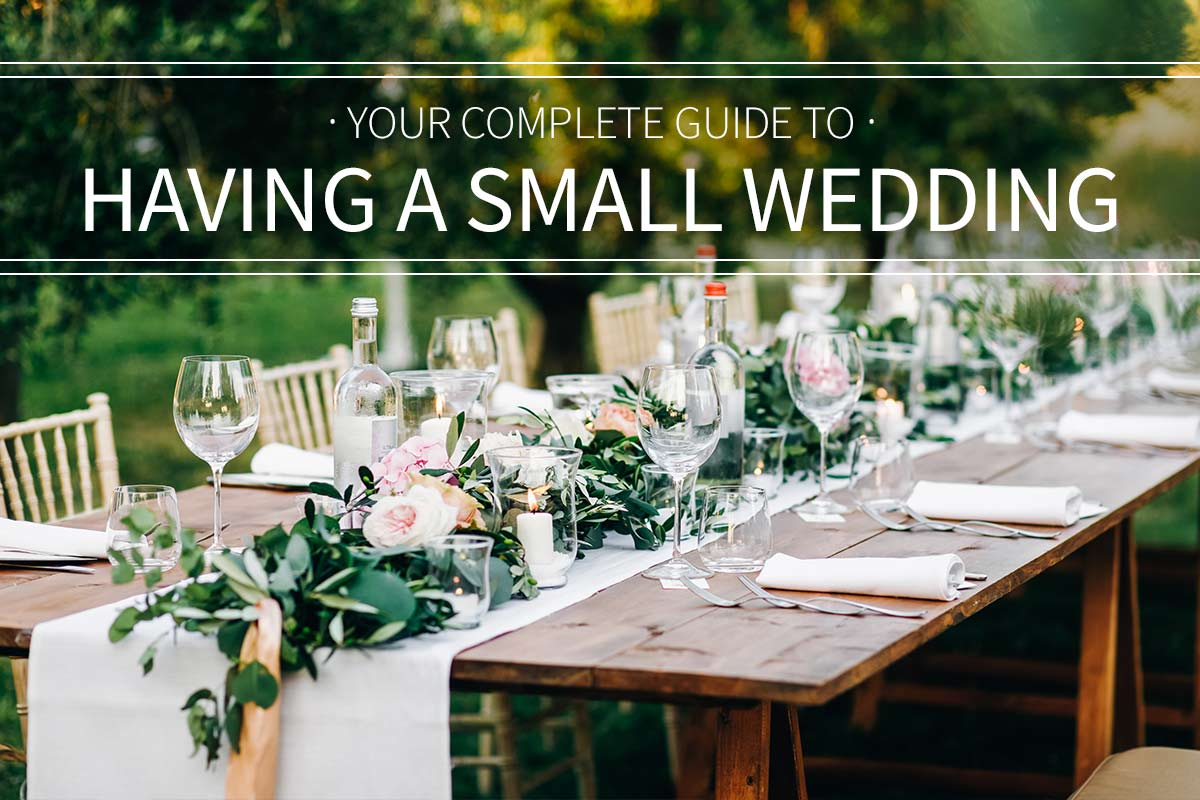 Not keen on a big, expensive wedding? We don't blame you one bit. Learn how to plan a small wedding that keeps the guest count low and the wow factor high!