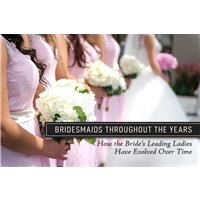 Bridesmaids Throughout the Years: How the Bride's Leading Ladies Have Evolved Over Time